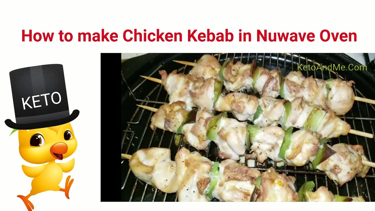 How to make Chicken Kebab in Nuwave Oven without ...