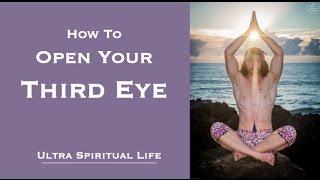How To Open Your Third Eye - Ultra Spiritual Life episode 44