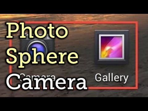 Install Android 4.2's Photo Sphere Camera & Gallery on a ...