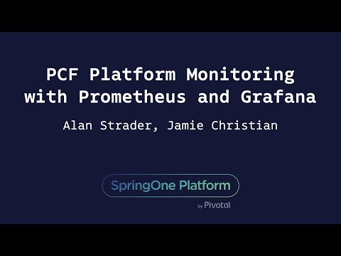 PCF Platform Monitoring with Prometheus and Grafana - Jamie