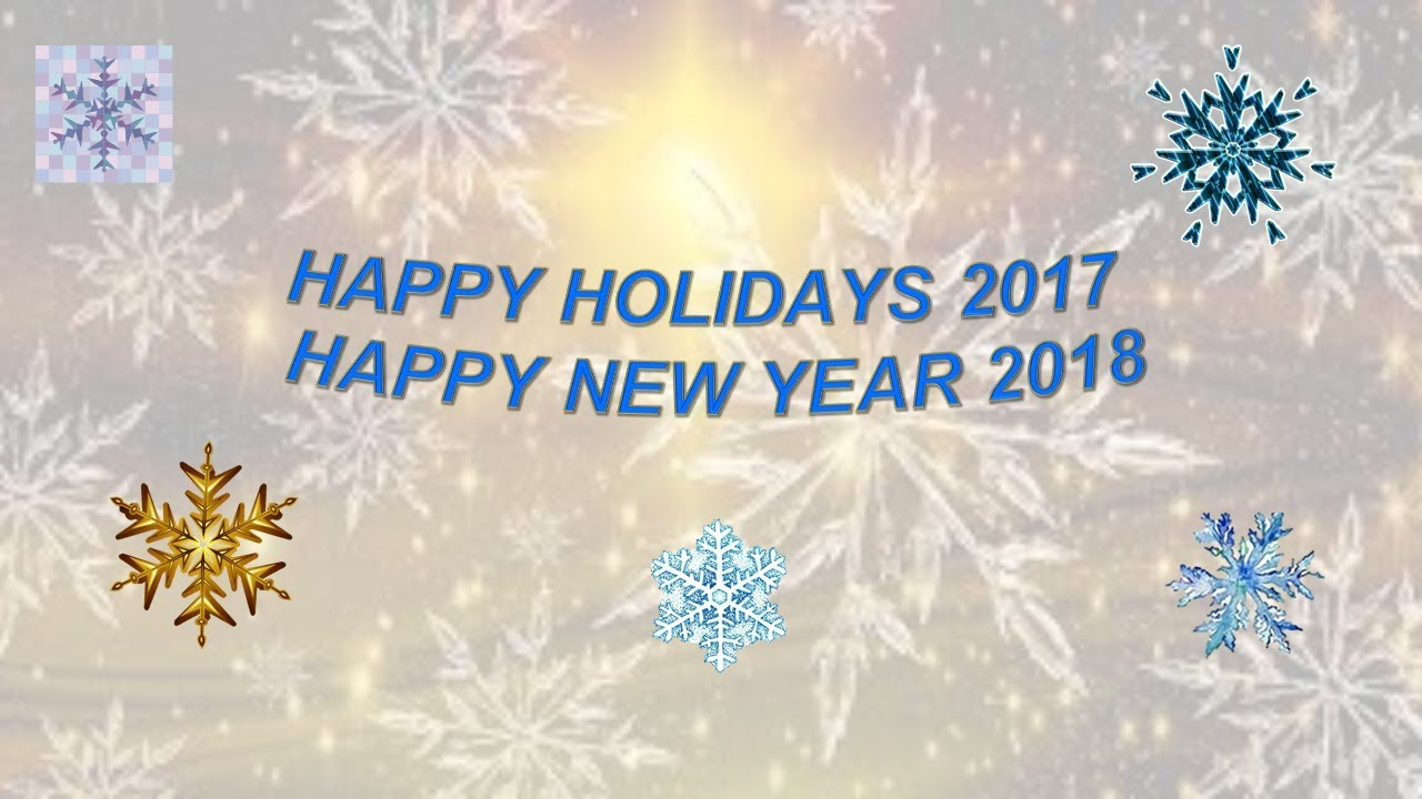 Happy Holidays 2017 - Happy New Year 2018!***! - YouTube