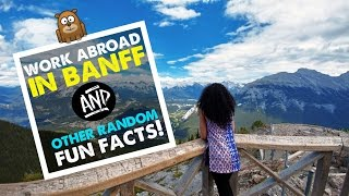 WORK ABROAD IN BANFF + FUN FACTS | Canada Travel Guide 05