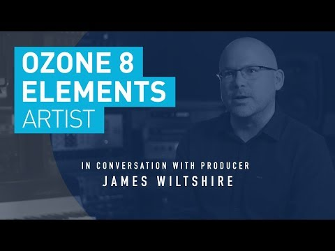 Mastering for Radio & Streaming with Grammy Nominated James Wiltshire & iZotope Ozone Elements