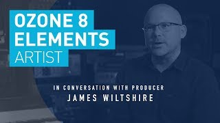 Mastering for Radio Streaming with Grammy Nominated James Wiltshire iZotope Ozone Elements