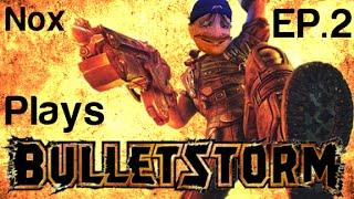 Nox Plays Bulletstorm Part 2 | Waggleton P. Tallylicker Thumbnail