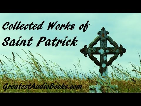 COLLECTED WORKS OF SAINT PATRICK - FULL AudioBook | GreatestAudioBooks.com