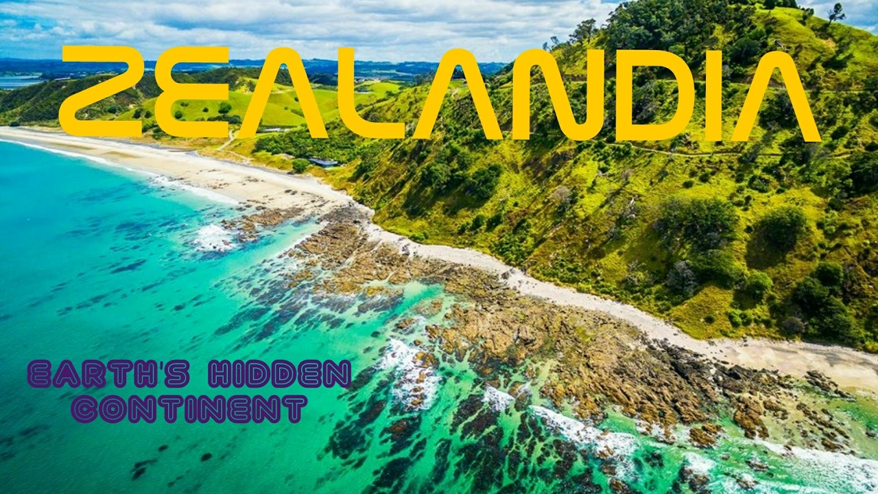 ZEALANDIA Earths Hidden Continent 8th Continent In the World