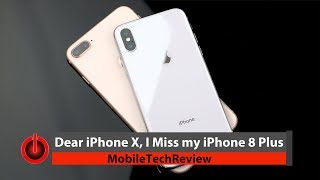 Dear iPhone X, I Miss my iPhone 8 Plus
