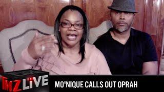 Mo'Nique Calls Out Oprah! | TMZ Live