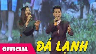 Đá Lạnh - Lê Anh Dũng ft. Lương Nguyệt Anh [Official HD]