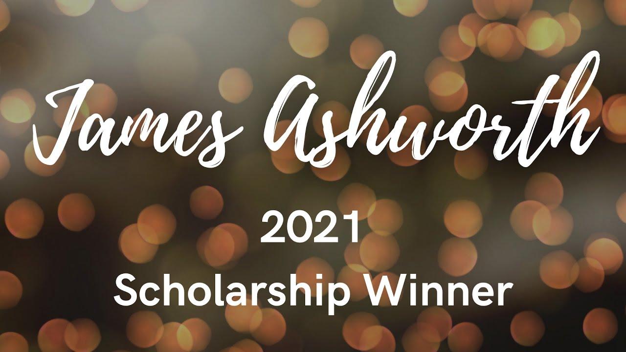 James Ashworth - 2021 Scholarship Winner