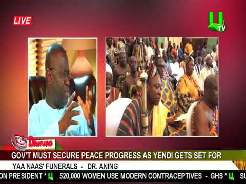 Government must secure peace progress as Yendi gets set for Yaa Naas' funerals - Dr Aning