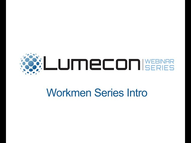 Lumecon Workmen Series Intro