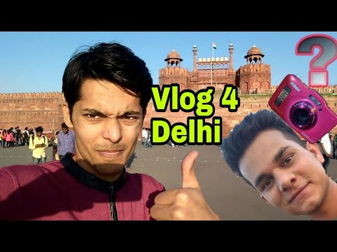 VLOG 4 | DELHI | Finally Mil He Gya New Camera | Red fort | Nikon s31 Video Quality Test |