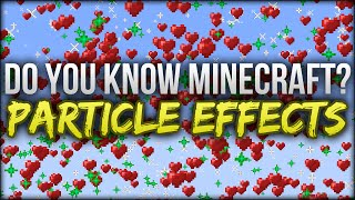 Particle Effects - Do You Know Minecraft?