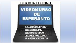 VIDEOKURSO DE ESPERANTO – LA 12 A LECIONO (AKUZATIVOJ DE DIREKTO, PREPOZICIO KAJ MEZURO)