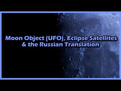 Moon Object (UFO), Eclipse Satellites, Russian Translation