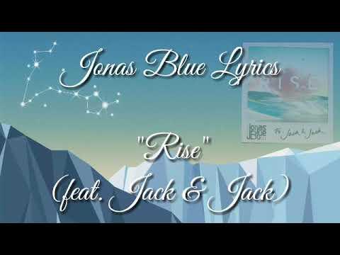 Jonas Blue Lyrics - Rise (feat  Jack & Jack)