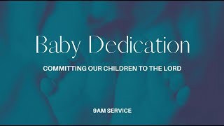 Baby Dedication- 9AM Service - 5/2/2021