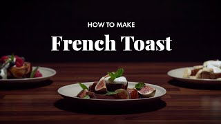 How to Make French Toast | Quick & Easy