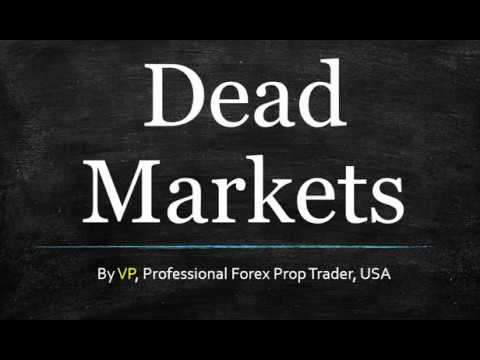 Trading Dead Markets In Forex (More Important Than You Think