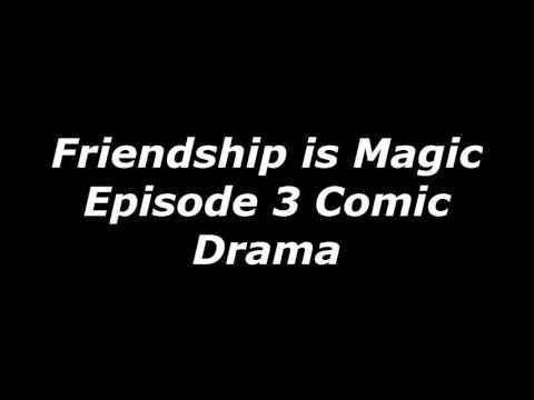 Friendship is Magic Comic Drama Episode 3