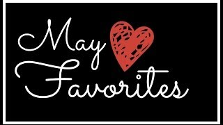 May Favorites! Thumbnail