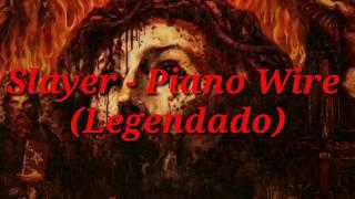 Slayer - Piano Wire (Legendado)