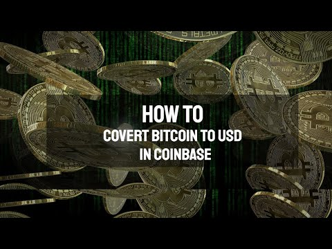 How To Covert Bitcoin To USD In Coinbase