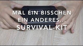 Und diesmal sogar in brauchbar... Survival-Kit Review