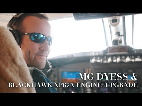 MG Dyess and the Blackhawk XP67A Engine+ Upgrade for the King Air 350
