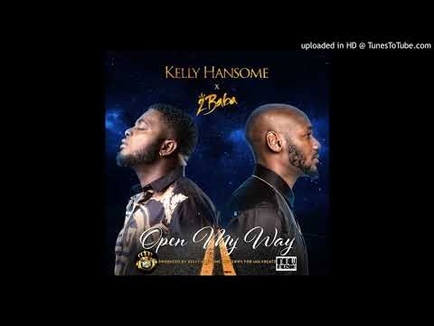 Kelly Hansome Ft 2Baba - Open My Way