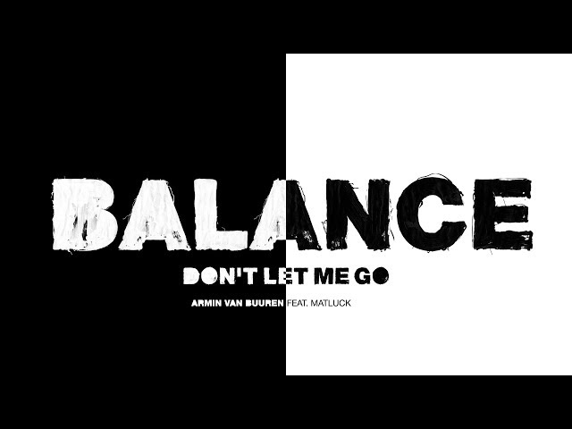 Armin van Buuren feat. Matluck - Don't Let Me Go (Lyric Video)