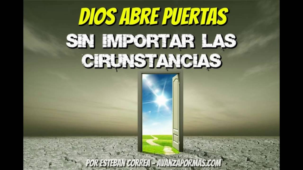 dios abre puertas reflexiones cristianas cortas 262 youtube