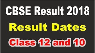 || CBSE Board Result 2018 || Result date of CBSE Class 10 and 12 || CBSE Result Announcement ||