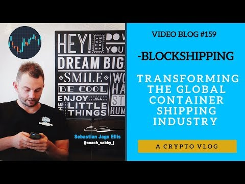 [Video Blog #159] - BlockShipping - Transforming The Global Container Shipping Industry (crypto)