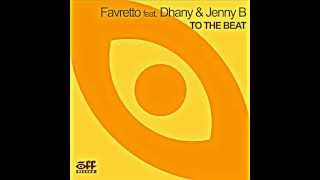 Favretto feat Dhany & Jenny B - To The Beat (Original extended mix)