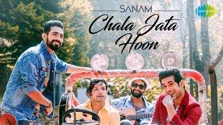 Chala Jata Hoon      Recreated  SANAM
