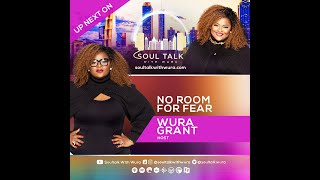 No Room For Fear   Wura Grant