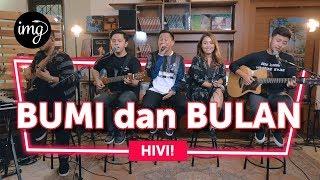 BUMI DAN BULAN (LIVE PERFORM) - HiVi!