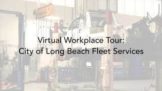 Workplace Tour: City of Long Beach Fleet Services