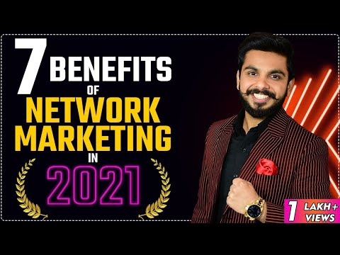 7 Benefits of Network Marketing Business in 2021