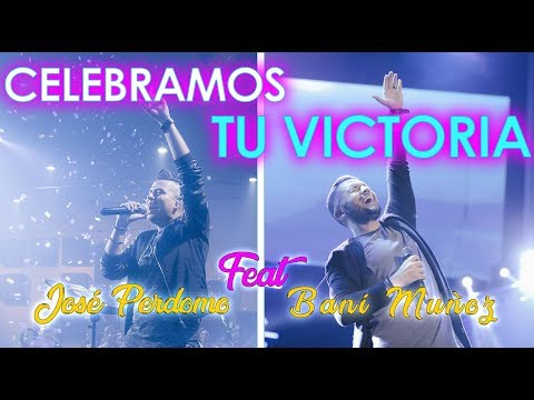 Celebramos tu victoria - José Perdomo -  Feat. Bani Muñoz (Lyric video)