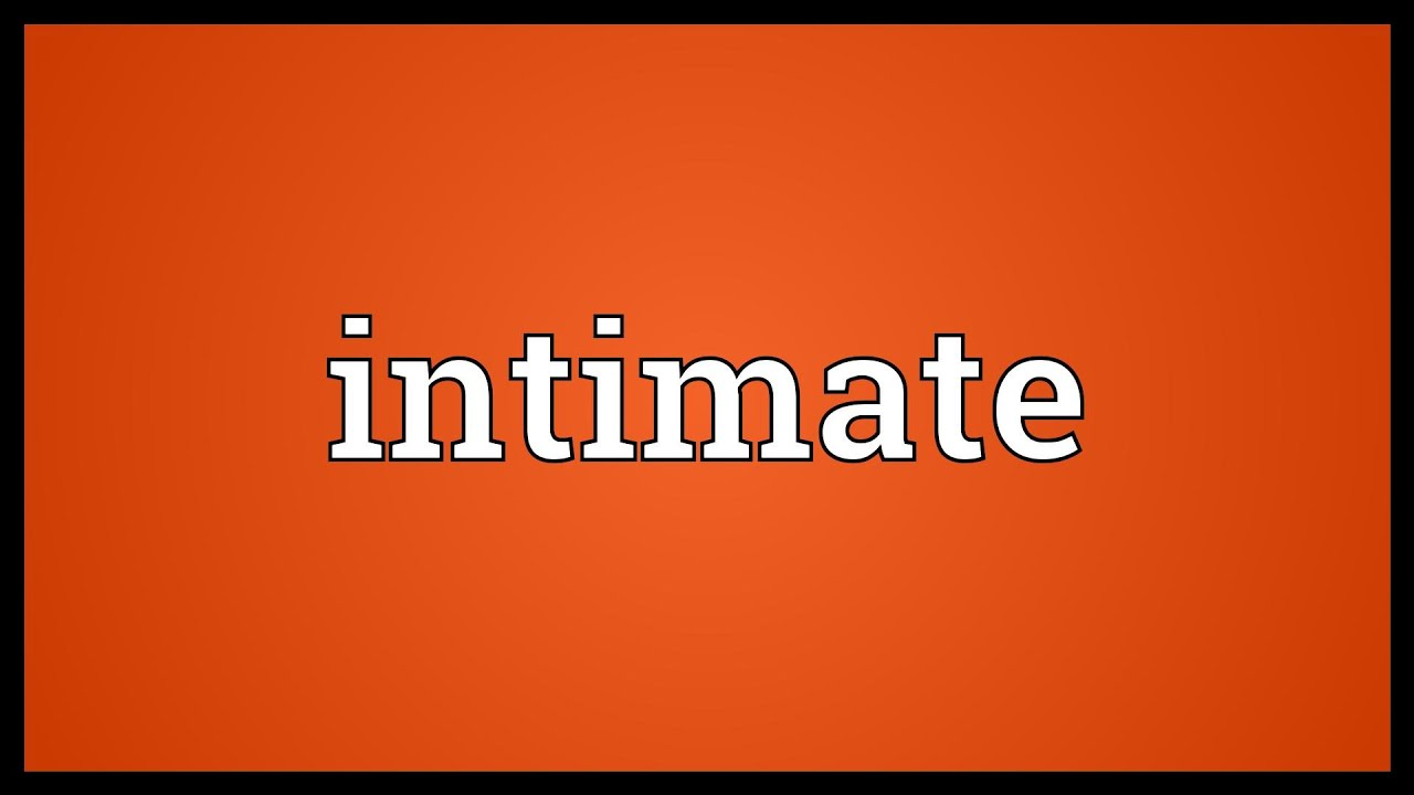 whats intimate mean
