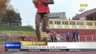 CGTN Africa : Ethiopia Propose Life Bans for Guilty Drug Cheats