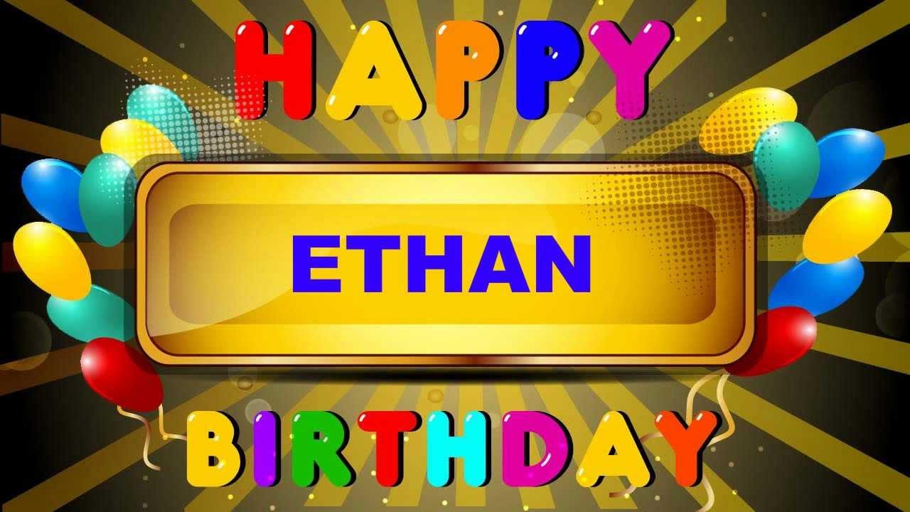 Ethan - Animated Cards - Happy Birthday - YouTube