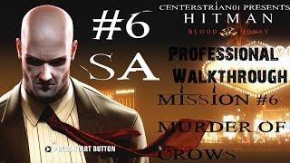 Hitman: Blood Money - Professional Walkthrough - Part 6 - Murder Of Crows - SA