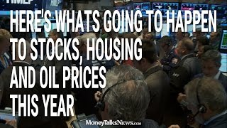 Whats Going to Happen to Stocks, Housing and Oil Prices in 2016