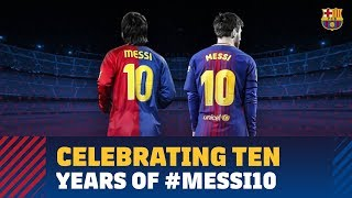 #MESSI10 | A decade of Messi as Barça's no.10