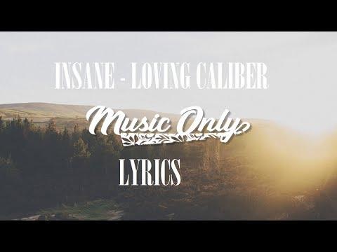 Insane - Loving Caliber [Lyrics]